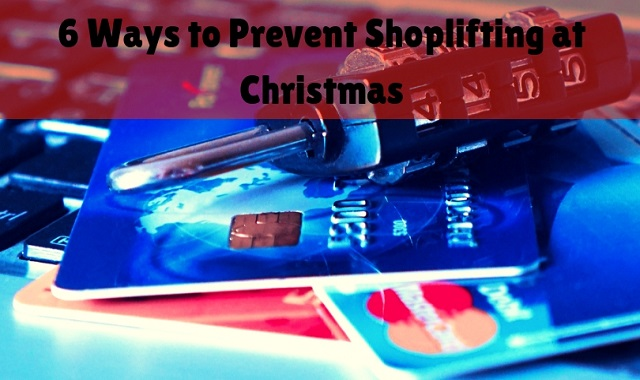6 Ways To Prevent Shoplifting At Christmas