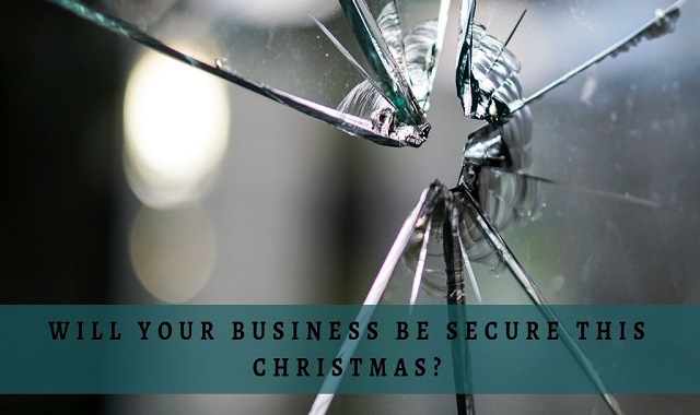 Will Your Business Be Secure This Christmas