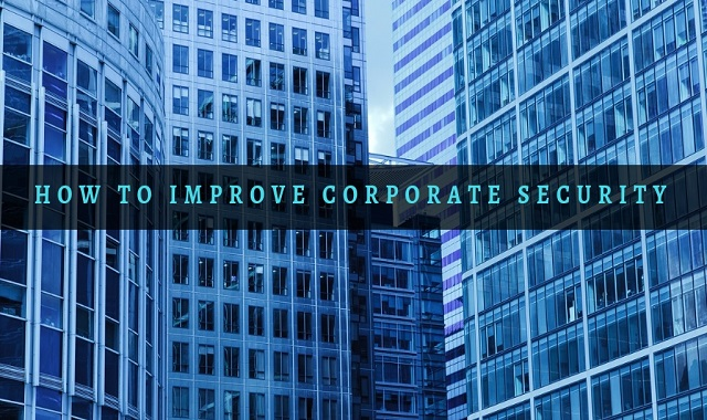 How To Improve Corporate Security