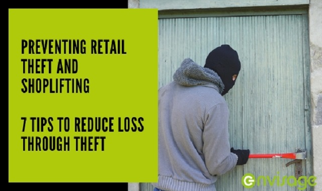 Preventing Retail Theft And Shoplifting – 7 Tips To Reduce Loss Through Theft