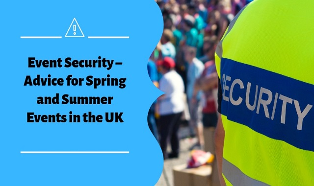Event Security – Advice For Spring And Summer Events In The UK