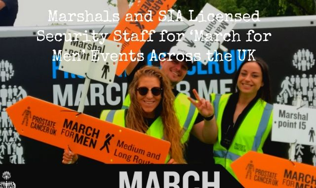 Marshals And SIA Licensed Security Staff For 'March For Men' Events Across The UK