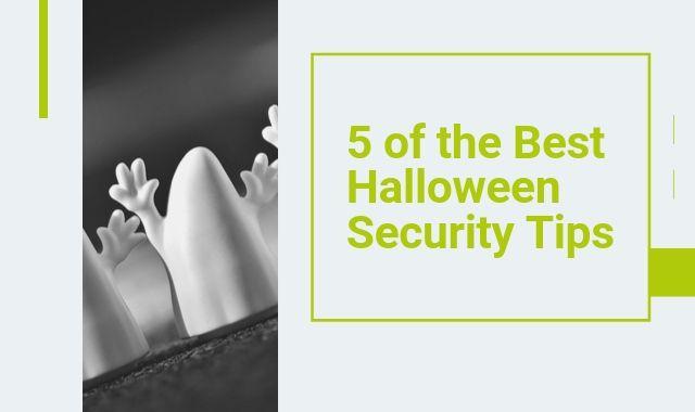 5 Of The Best Halloween Security Tips