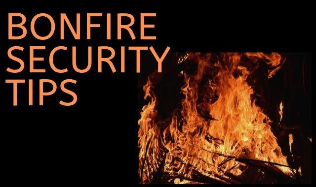 Bonfire Security Tips