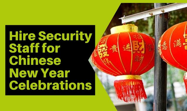 Hire Security Staff For Chinese New Year Celebrations