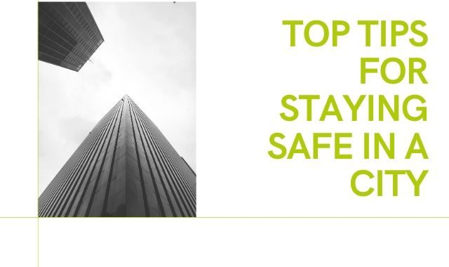 Top Tips For Staying Safe In A City