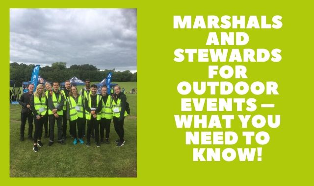 Marshals And Stewards For Outdoor Events – What You Need To Know!