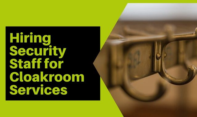 Hiring Security Staff For Cloakroom Services