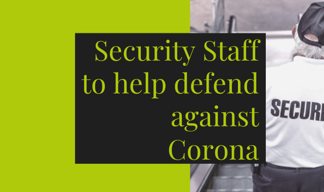 Security Staff To Help Defend Against Corona