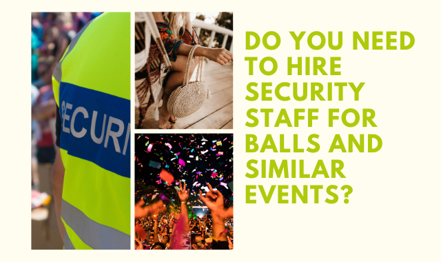 Do You Need To Hire Security Staff For Balls And Similar Events