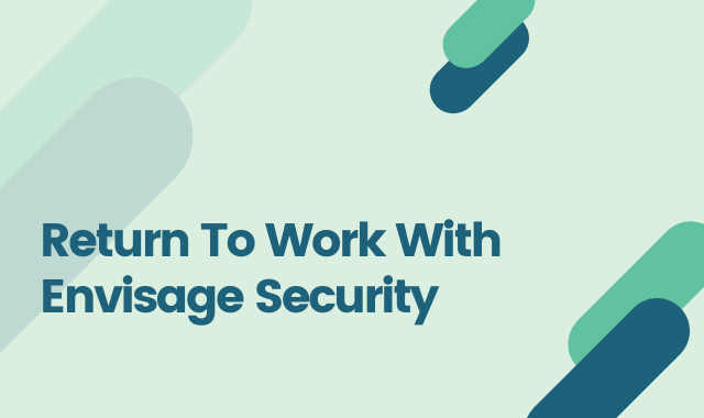 Return To Work With Envisage Security